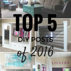 The TOP 5 blog posts of 2016 from Welcome to the Woods, including room makeover, a stair railing build, and furniture transformations.