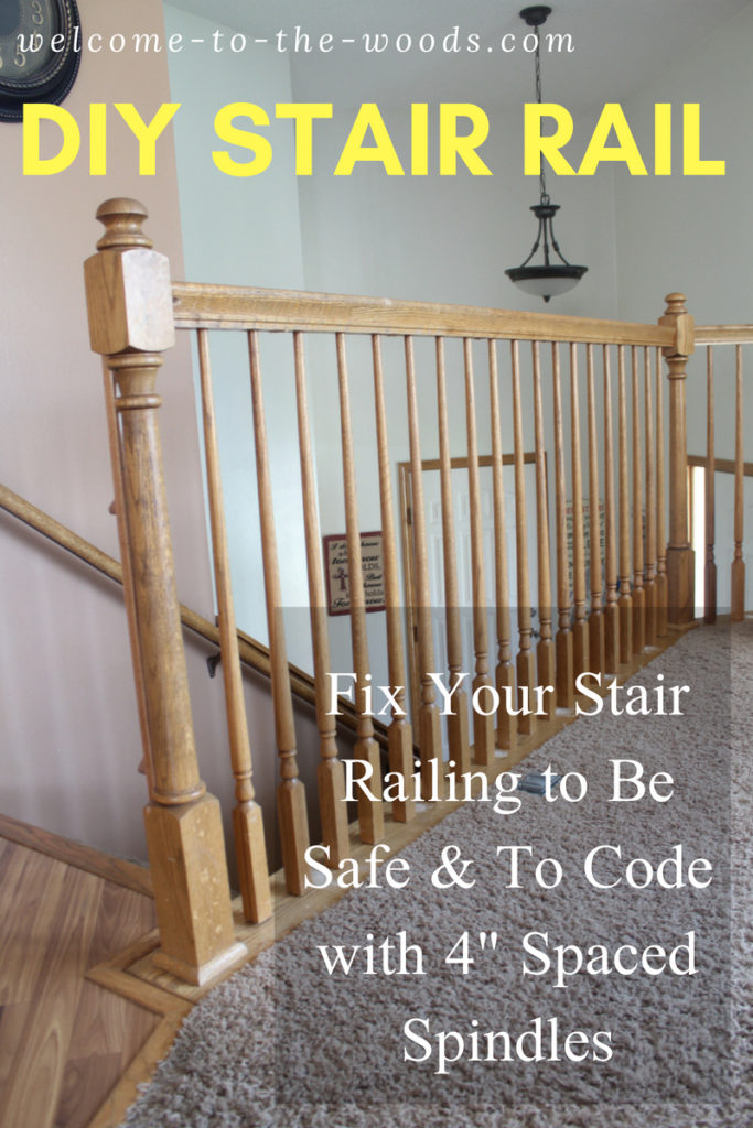 Diy Stair Railing Safety Redo Welcome To The Woods